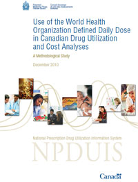 Use of the World Health Organization Defined Daily Dose in Canadian Drug Utilization and Cost Analyses - A Methodological Study